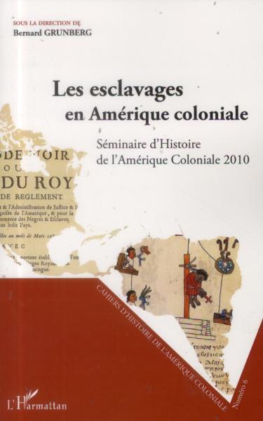 esclavages en Amerique coloniale   séminaire d'histoire de l'Amérique coloniale