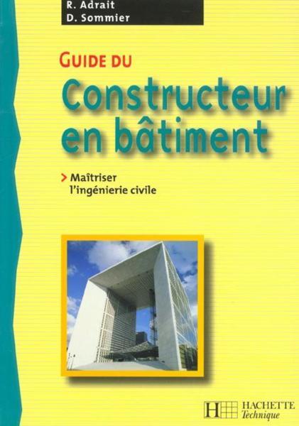 livre guide du constructeur en batiment adrait r sommier d