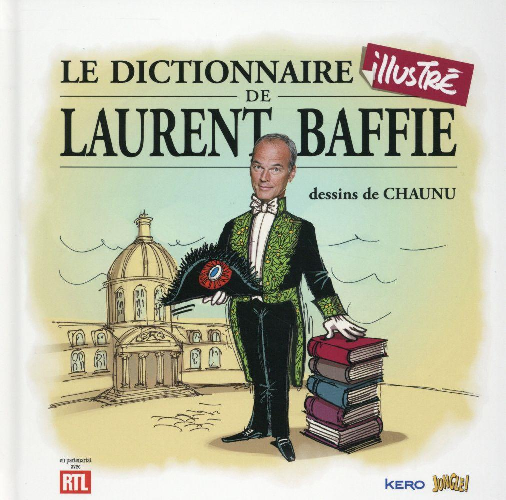 Le dictionnaire illustré de Laurent Baffie  - Laurent Baffie  - Chaunu