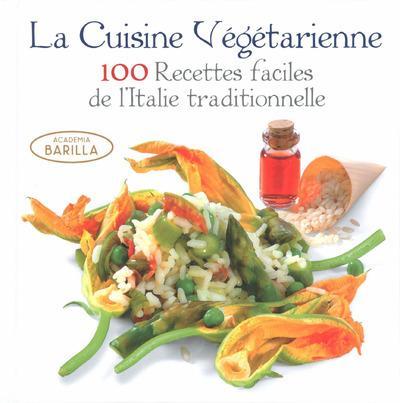 cuisine v g tarienne 100 recettes faciles de l 39 italie traditionnelle collectif livre. Black Bedroom Furniture Sets. Home Design Ideas
