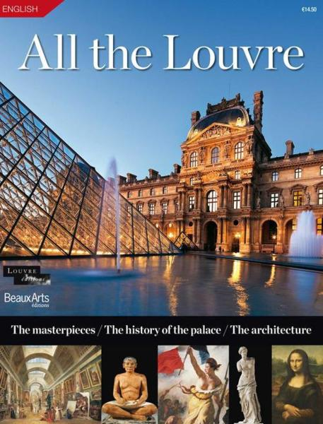All the Louvre ; the masterpieces, the history oh the palace, the architecture  - Collectif