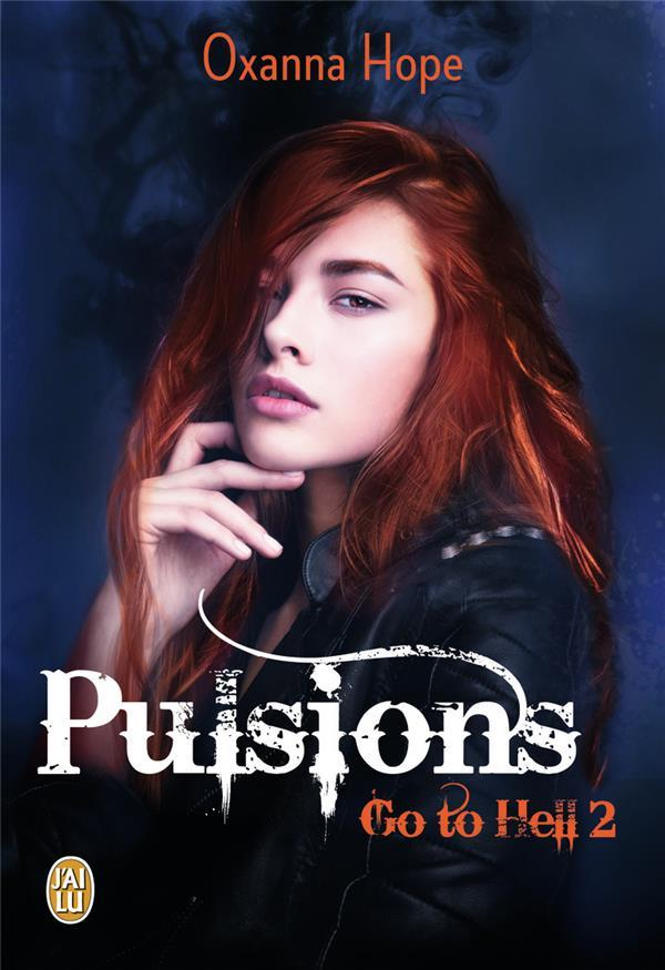 Go to hell t.2 ; pulsions  - Oxanna Hope
