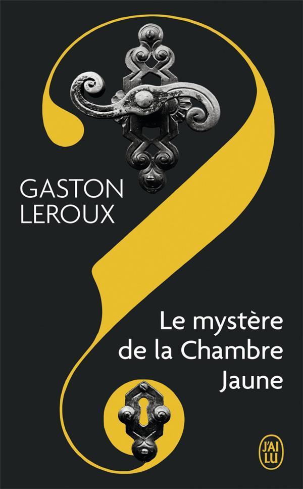 Livre le myst re de la chambre jaune gaston leroux - Mystere de la chambre jaune ...