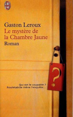 Livre le myst re de la chambre jaune gaston leroux - Le mistere de la chambre jaune ...