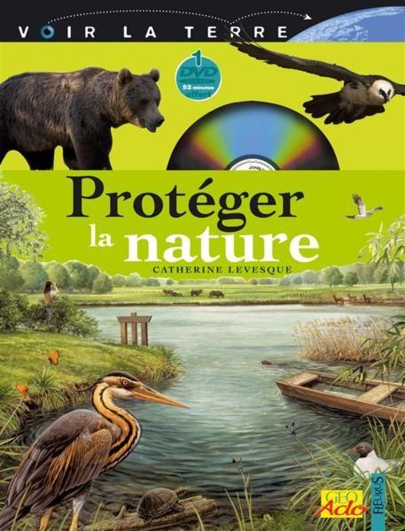 Protéger la nature  - Catherine Levesque