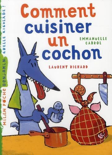 Livre comment cuisiner un cochon cabrol e richard l - Comment cuisiner un patisson blanc ...