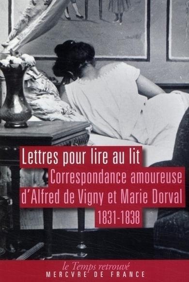 livre lettres pour lire au lit correspondance amoureuse d 39 alfred de vigny et marie dorval. Black Bedroom Furniture Sets. Home Design Ideas