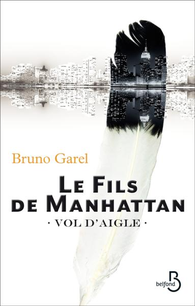 Le fils de Manhattan t.1 ; vol d'aigle  - Bruno Garel