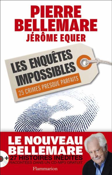 Vente  Les enquetes impossibles ; 25 crimes presque parfaits  - Pierre Bellemare  - Jerome Equer