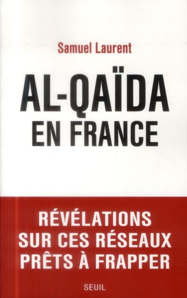 Al-qaïda en France  - Samuel Laurent