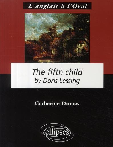 fifth child doris lessing essay Doris may lessing ch (née tayler 22 october 1919 - 17 november 2013) was a british novelist, poet, playwright, librettist, biographer and short story writer.