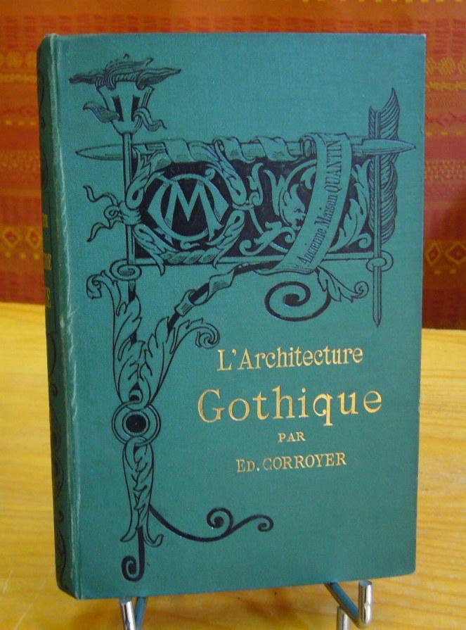 Livre l 39 architecture gothique corroyer edouard for L architecture gothique