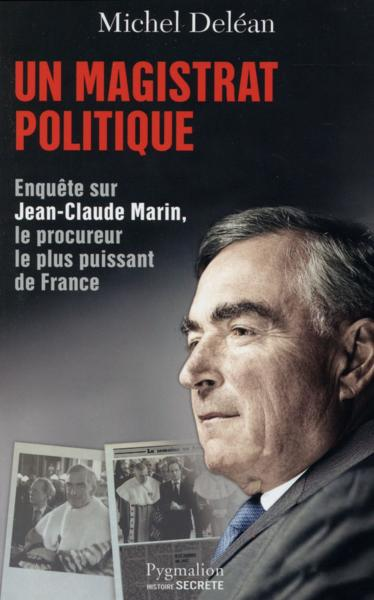 Un magistrat politique  - Michel Delean