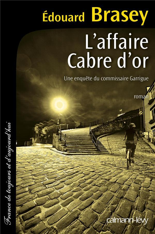 L'affaire Cabre d'or  - Edouard Brasey