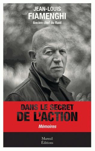 Dans le secret de l'action  - Jean-Louis Fiamenghi