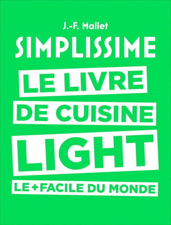livre simplissime light le livre de cuisine light le facile du monde jean fran ois mallet. Black Bedroom Furniture Sets. Home Design Ideas
