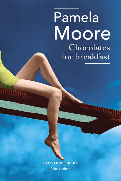 Chocolates for breakfast  - Pamela Moore