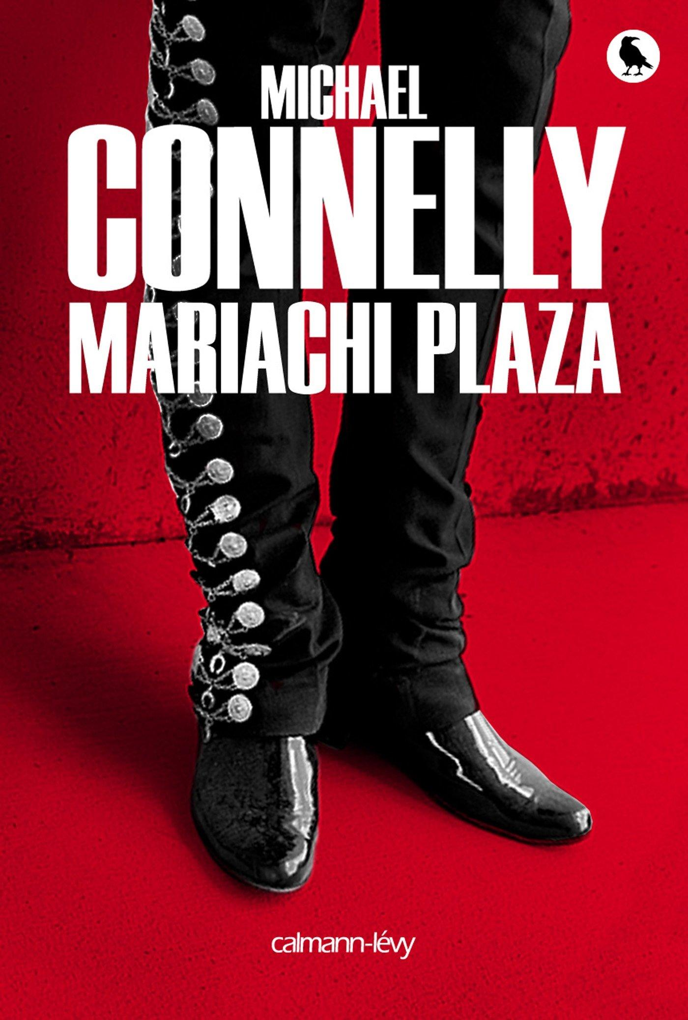 Vente Livre :                                    Mariachi plaza                                      - Michael Connelly