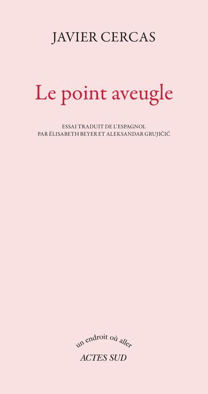 Le point aveugle  - Javier Cercas