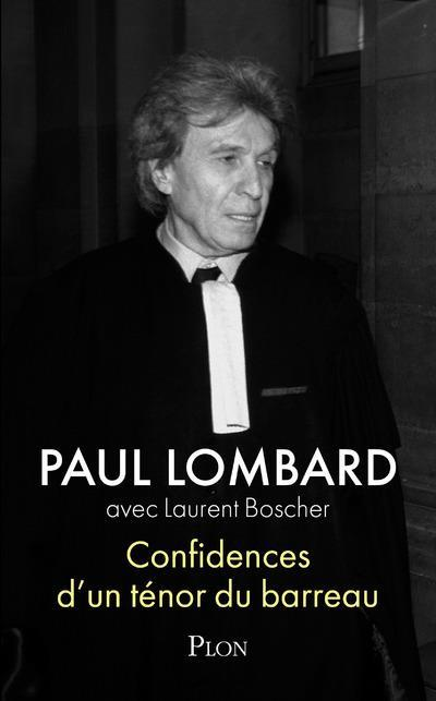 Confidences d'un ténor du barreau  - Laurent Boscher  - Paul Lombard