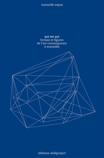 Qui est qui, l'art contemporain à Marseille  - Collectif
