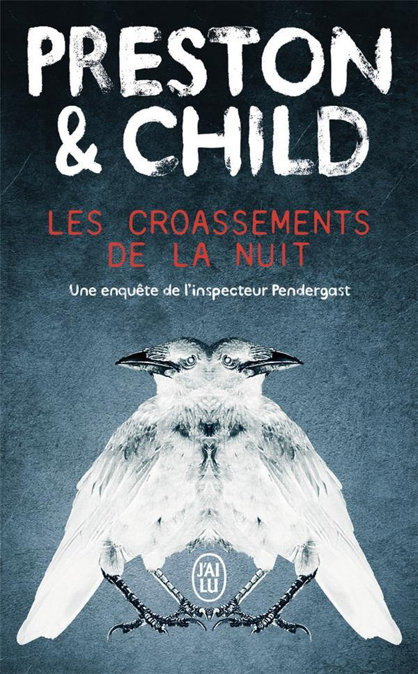 Les croassements de la nuit  - Douglas Preston  - Lincoln Child