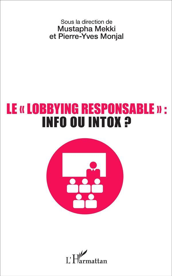 "Le ""lobbying responsable"" : info ou intox ?  - Mustapha Mekki  - Pierre-Yves Monjal"