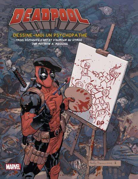 Tout l'art de Deadpool ; dessine-moi un psychopathe  - Collectif