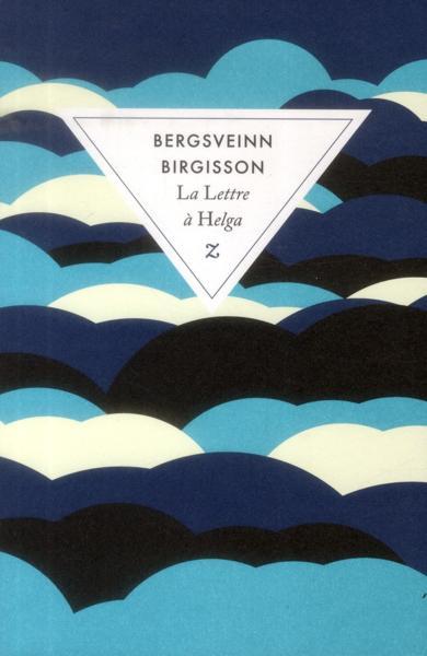Bergsveinn Birgisson - La lettre à Helga