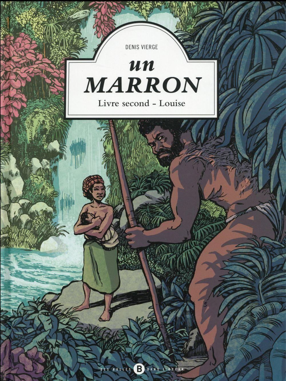Un marron t.2 ; Louise  - Denis Vierge