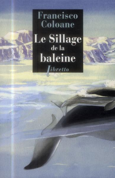 Vente  Le sillage de la baleine  - Francisco Coloane