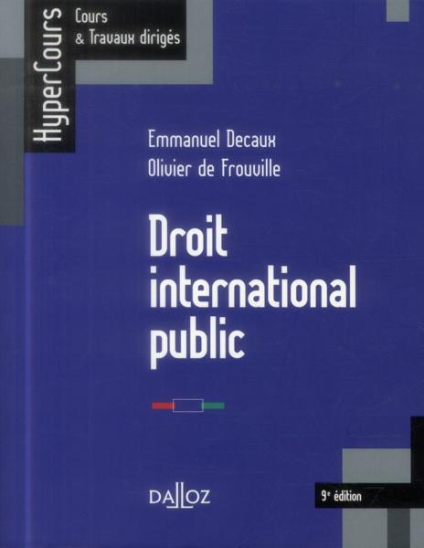 Vente  Droit international public ; 9e édition  - Emmanuel Decaux  - Olivier De Frouville
