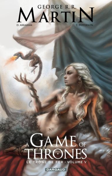 A game of thrones ; le trône de fer t.5  - George R. R. Martin  - Daniel Abraham  - Tommy Patterson