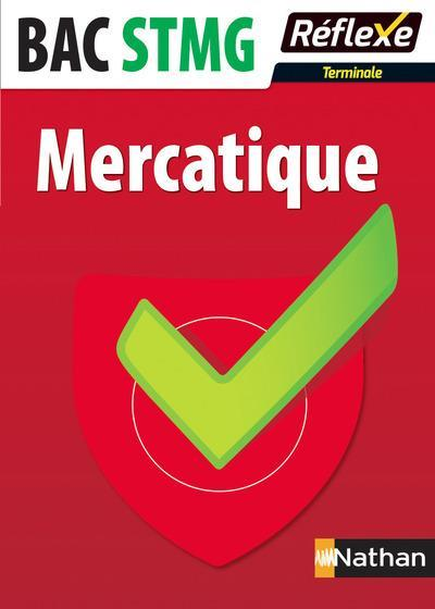 MEMOS REFLEXES T.91 ; mercatique ; terminale ; bac STMG (édition 2017)  - Collectif