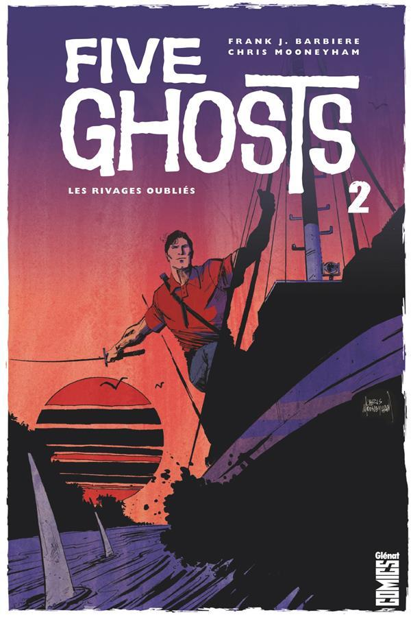 Five Ghosts T.2 ; Les Rivages Oubliés  - Frank J. Barbiere  - Chris Mooneyham