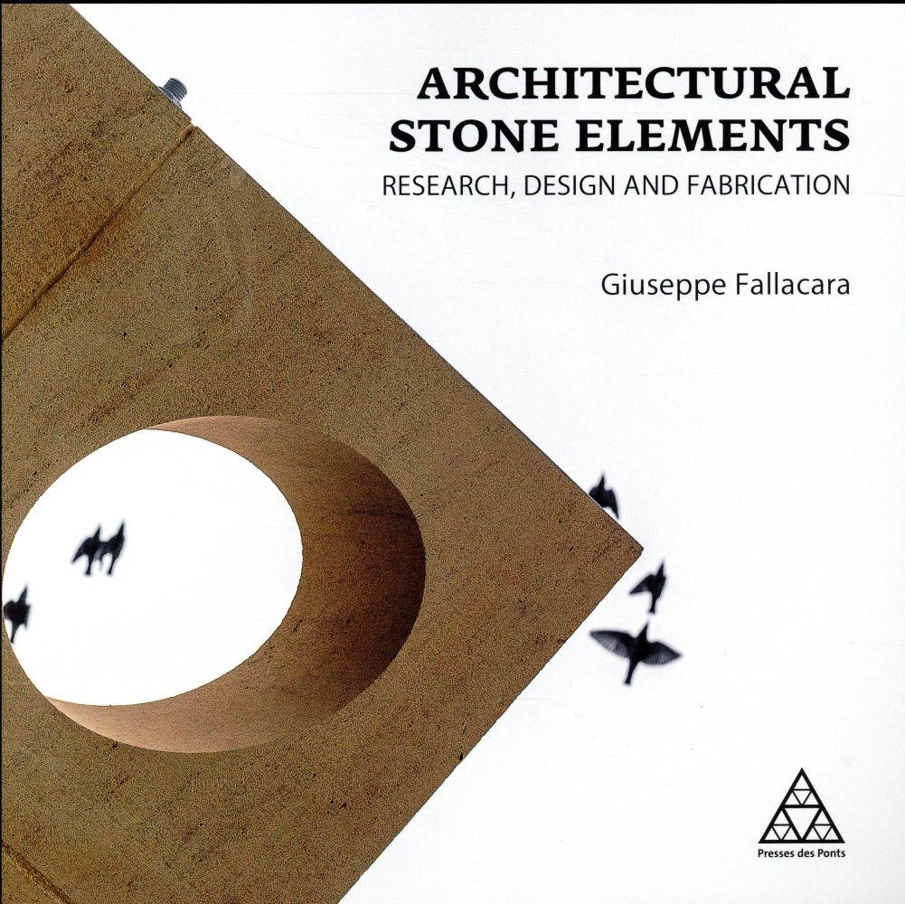 Architectural stone elements ; research, design and fabrication  - Giuseppe Fallacara