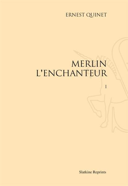 Merlin l'enchanteur  - Ernest Quinet