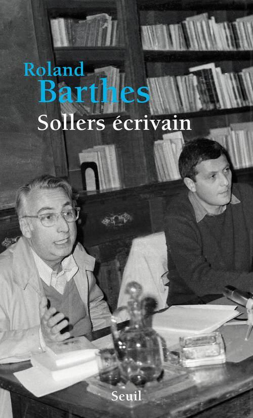 Sollers Ecrivain  - Roland Barthes