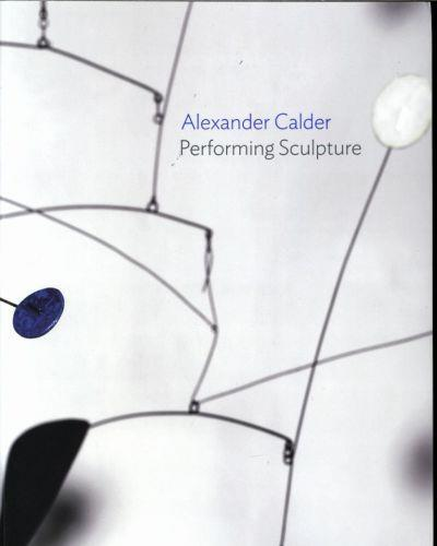 Alexander Calder : performing sculpture  - Hume