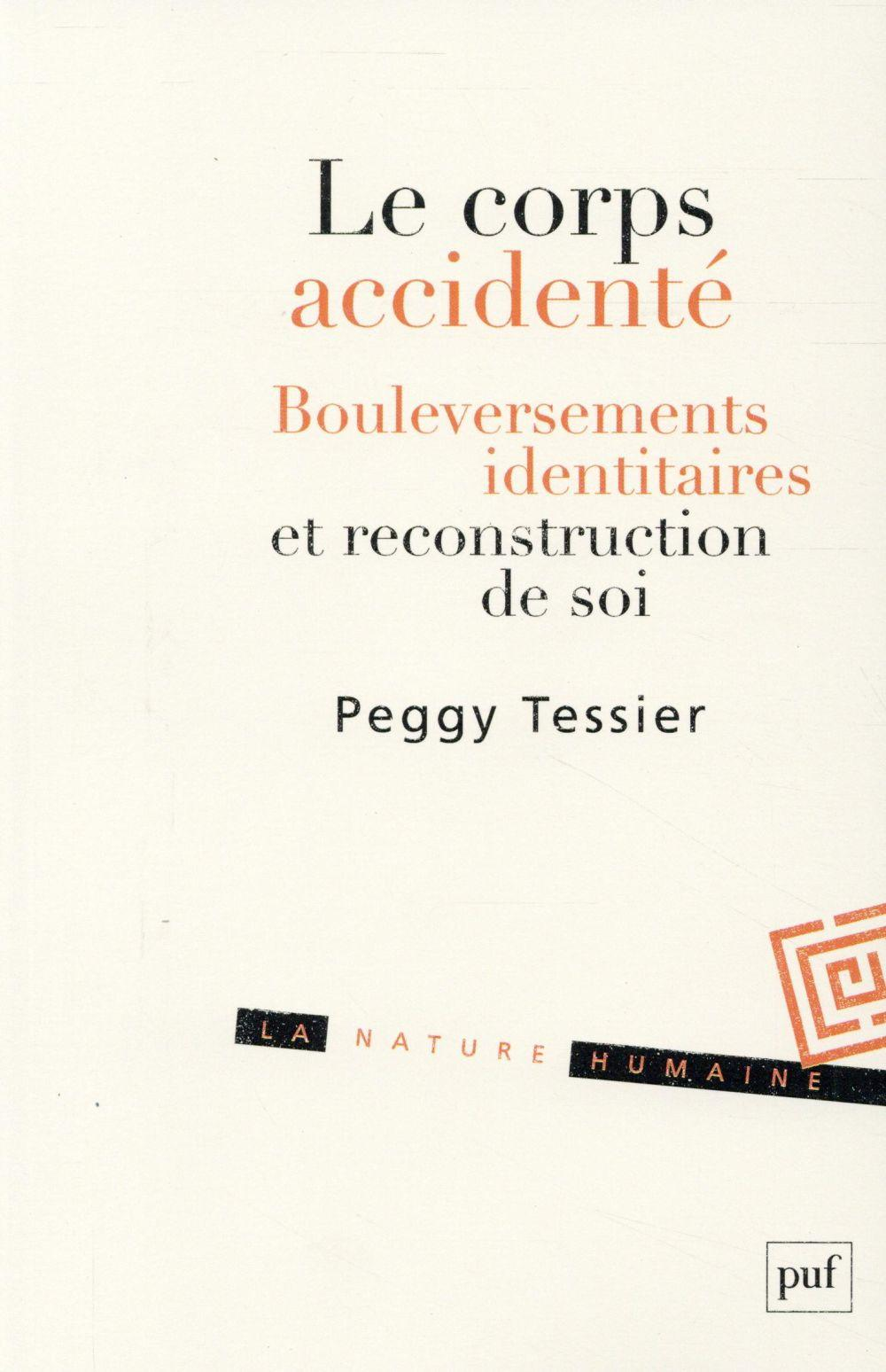 Le corps accidenté  - Peggy Tessier