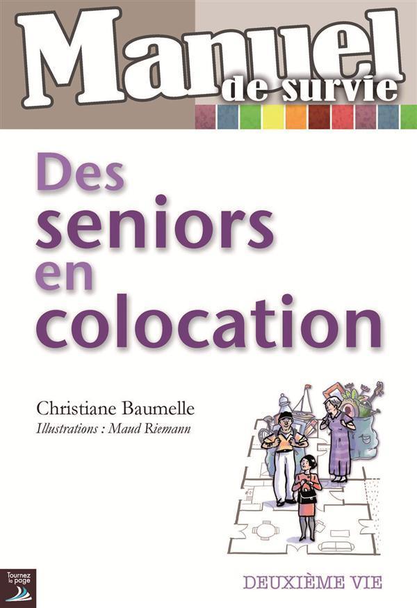 manuel de survie des seniors en colocation christiane baumelle maud riemann france. Black Bedroom Furniture Sets. Home Design Ideas