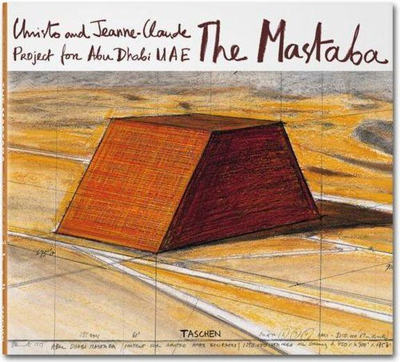 Christo and Jeanne-Claude ; the mastaba ; project for Abu Dhabi  - Christo  - Jeanne-Claude  - Wolfgang Volz  - Jonathan William Henery