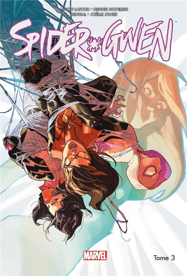 Vente Livre :                                    Spider-Gwen T.3 ; Spider-Woman                                      - Jason Latour  - Dennis Hopeless  - Robbie Thompson  - Collectif