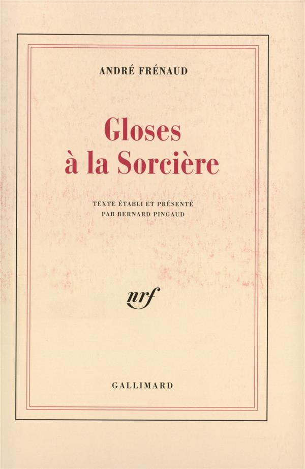 Gloses a la sorciere  - André Frénaud  - Frenaud  - Andre Frenaud