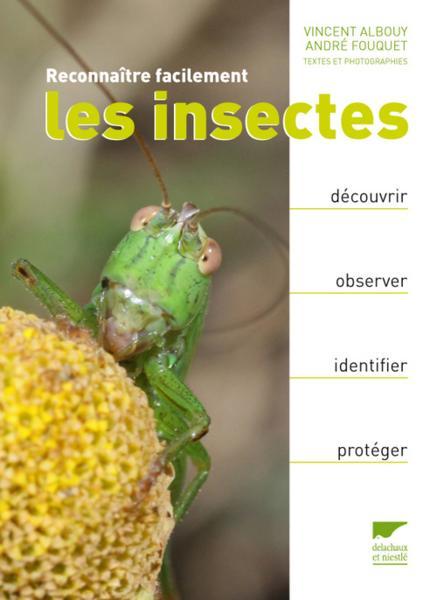 livre reconna tre facilement les insectes albouy vincent fouquet andre. Black Bedroom Furniture Sets. Home Design Ideas