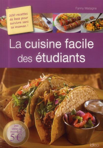 La cuisine facile des tudiants fanny matagne livre - Livre de cuisine facile ...