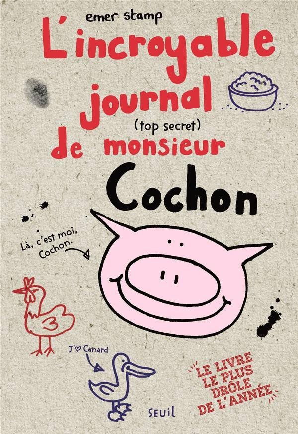 L'incroyable journal (top secret) de monsieur Cochon  - Emer Stamp