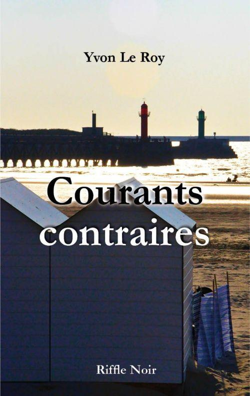 Courants contraires  - Yvon Le Roy