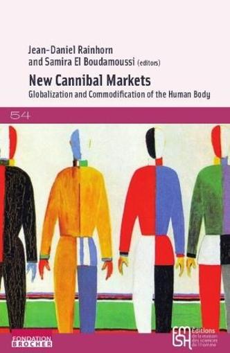 New cannibal markets ; globalization and commodification of the human body  - Jean-Daniel Rainhorn  - Samira El Boudamoussi
