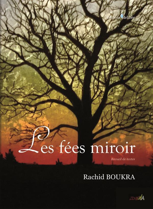 Les f es miroir rachid boukra belgique loisirs - Prenom rachid ...